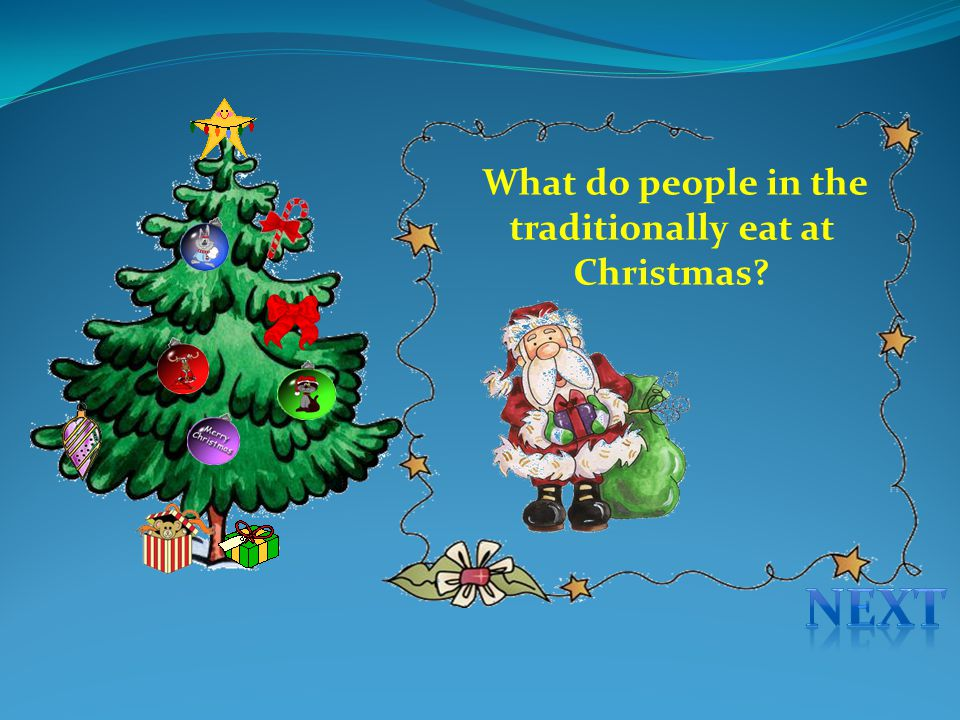 What do people in the traditionally eat at Christmas?