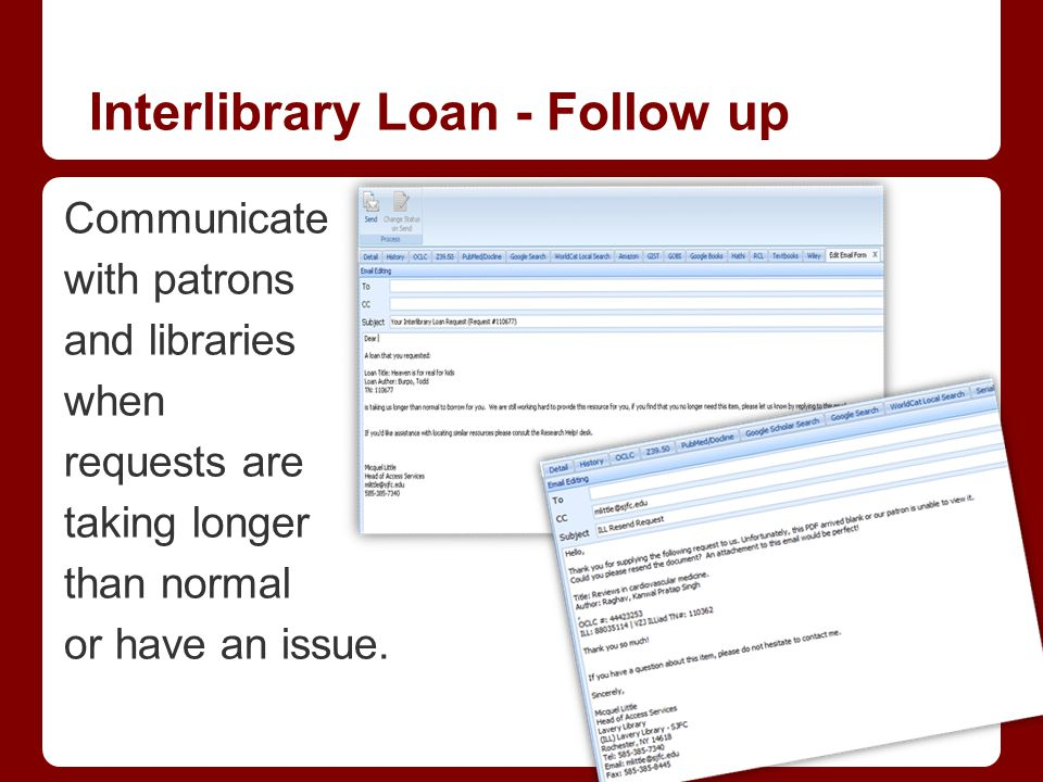 Communicate with patrons and libraries when requests are taking longer than normal or have an issue.