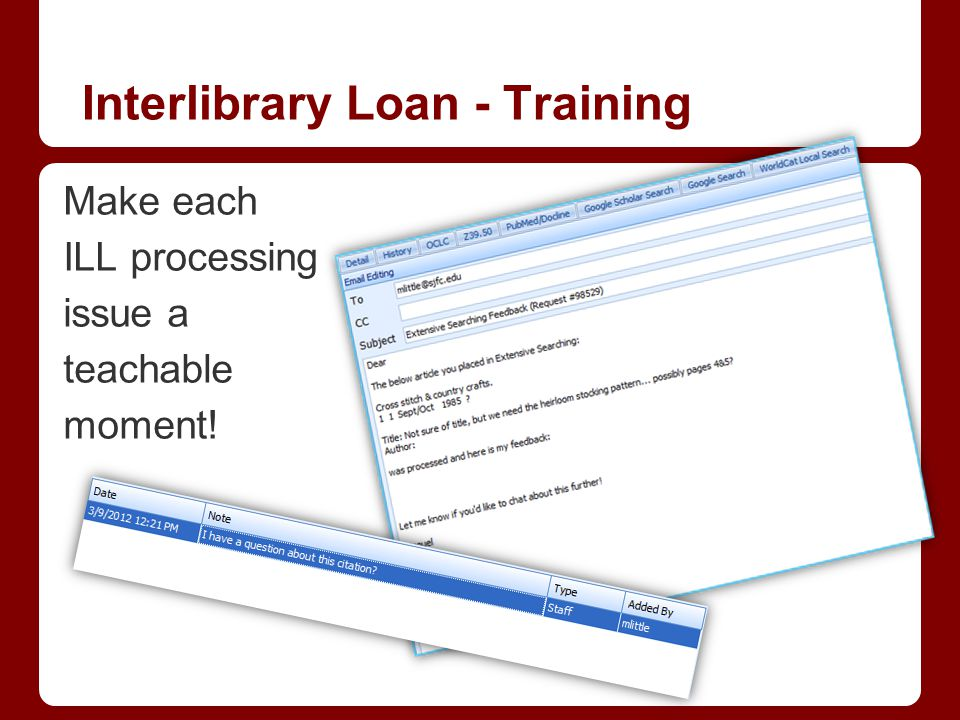 Make each ILL processing issue a teachable moment! Interlibrary Loan - Training