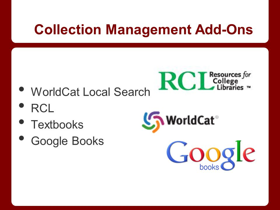 WorldCat Local Search RCL Textbooks Google Books Collection Management Add-Ons