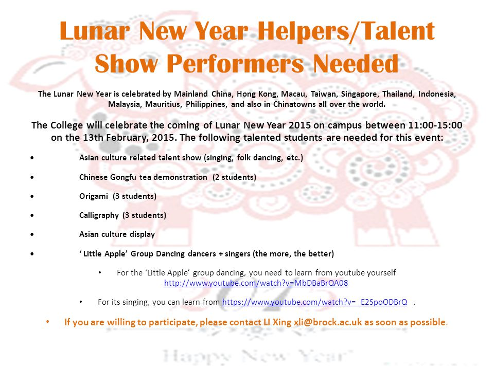 Lunar New Year Helpers/Talent Show Performers Needed The Lunar New Year is celebrated by Mainland China, Hong Kong, Macau, Taiwan, Singapore, Thailand