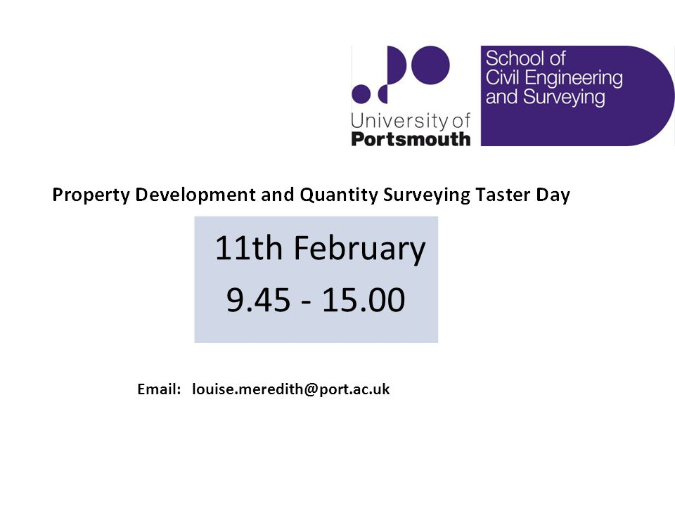 11th February 9.45 - 15.00 Email: louise.meredith@port.ac.uk