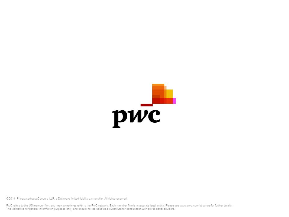 © 2014 PricewaterhouseCoopers LLP, a Delaware limited liability partnership. All rights reserved. PwC refers to the US member firm, and may sometimes