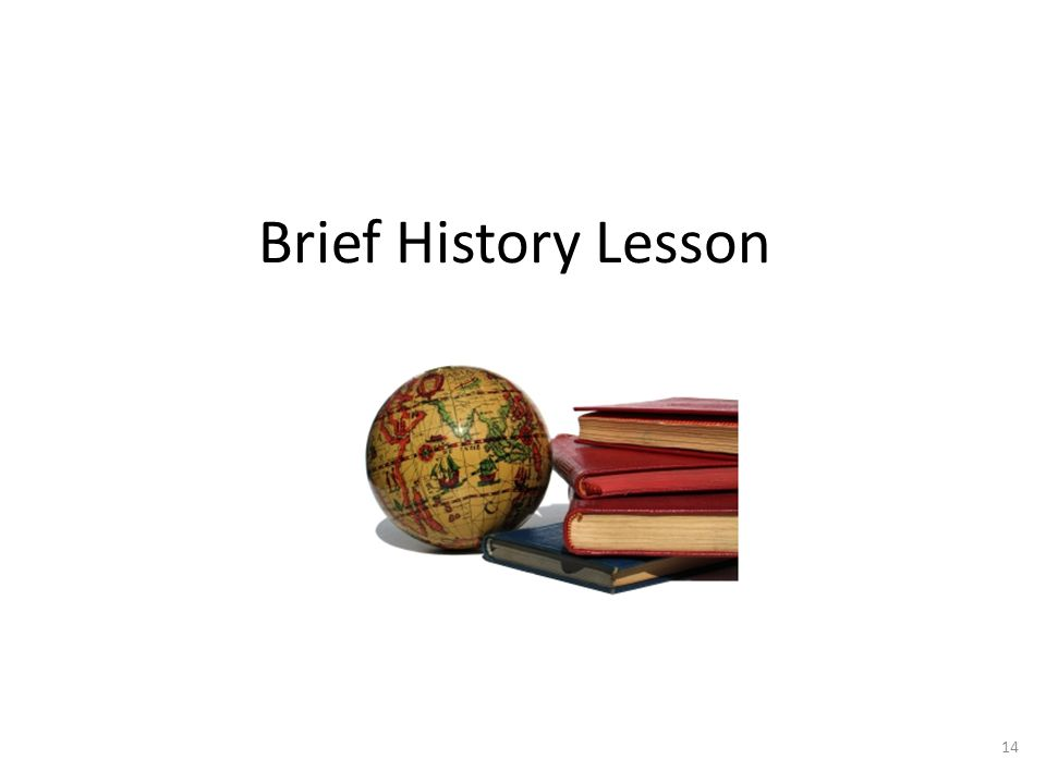 Brief History Lesson 14