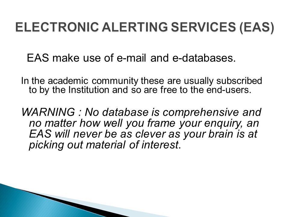 EAS make use of e-mail and e-databases.