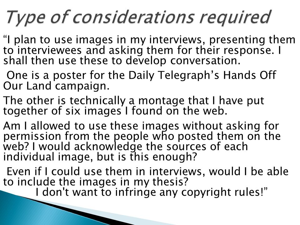 There's no problem in using the images while conducting the research.