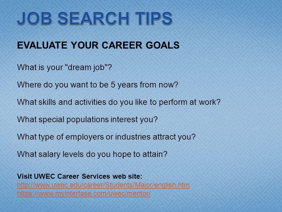 EVALUATE YOUR CAREER GOALS What is your dream job .