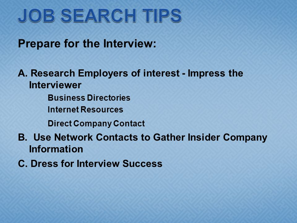 Prepare for the Interview: A.