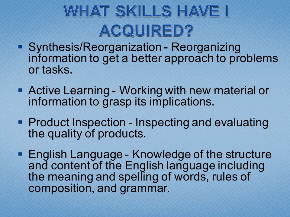  Synthesis/Reorganization - Reorganizing information to get a better approach to problems or tasks.