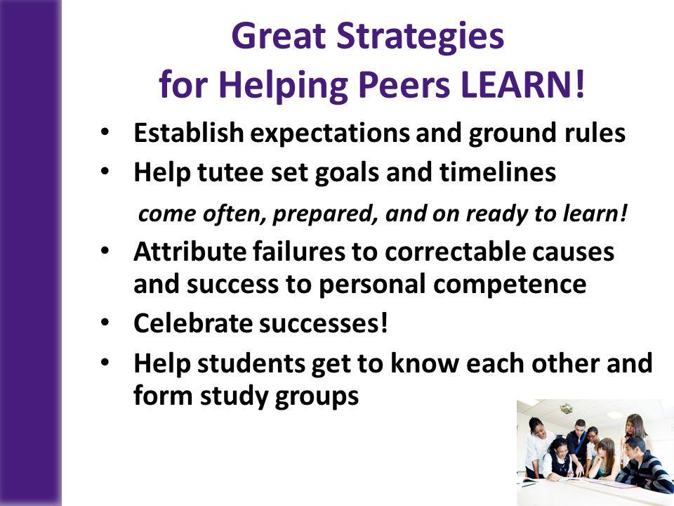 Great Strategies for Helping Peers LEARN.