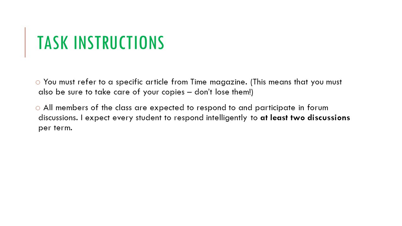 TASK INSTRUCTIONS o You must refer to a specific article from Time magazine. (This means that you must also be sure to take care of your copies – don'