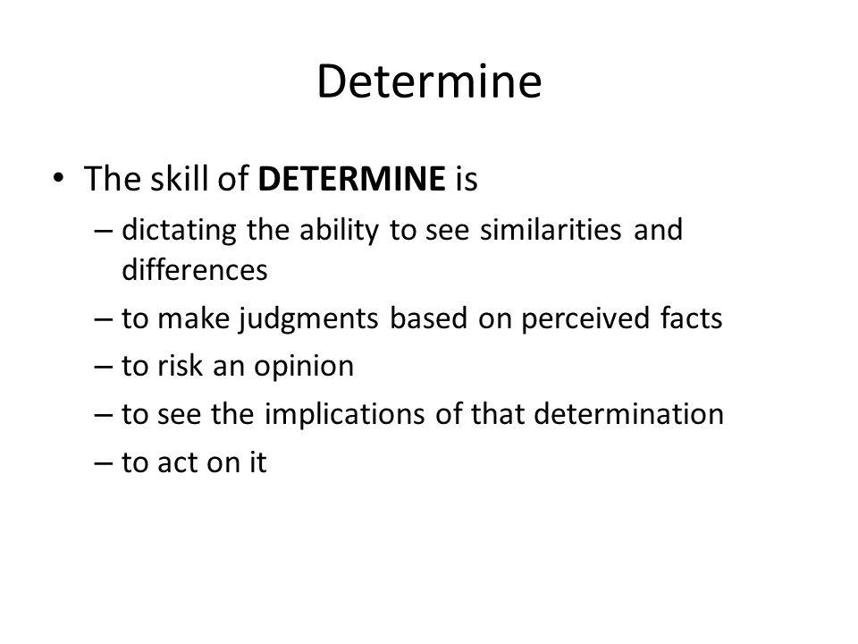 Determine appears often in standards...