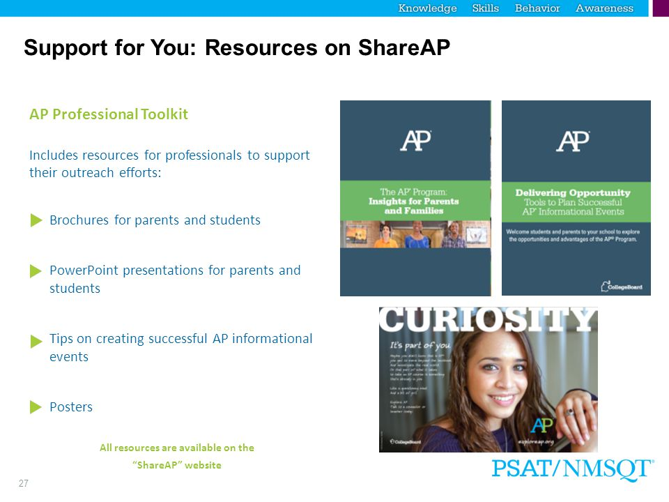 27 Support for You: Resources on ShareAP AP Professional Toolkit Includes resources for professionals to support their outreach efforts: Brochures for
