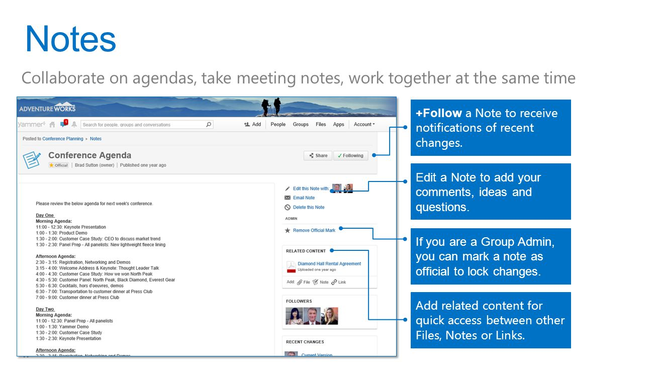 17 Notes Collaborate on agendas, take meeting notes, work together at the same time +Follow a Note to receive notifications of recent changes.
