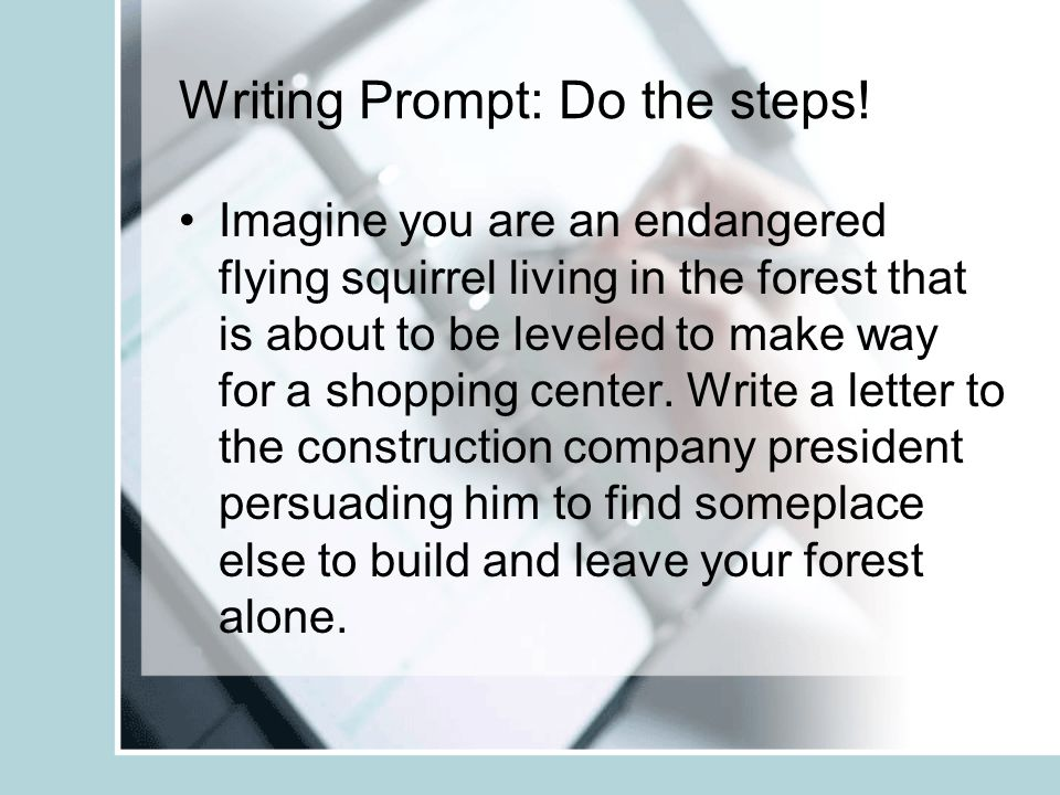 Writing Prompt: Do the steps! Imagine you are an endangered flying squirrel living in the forest that is about to be leveled to make way for a shoppin