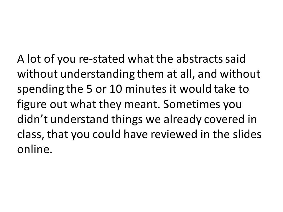 A lot of you re-stated what the abstracts said without understanding them at all, and without spending the 5 or 10 minutes it would take to figure out what they meant.