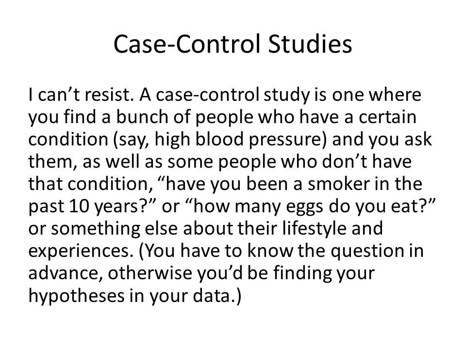 Case-Control Studies I can't resist.