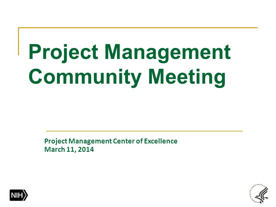 Project Management Community Meeting Project Management Center of Excellence March 11, 2014