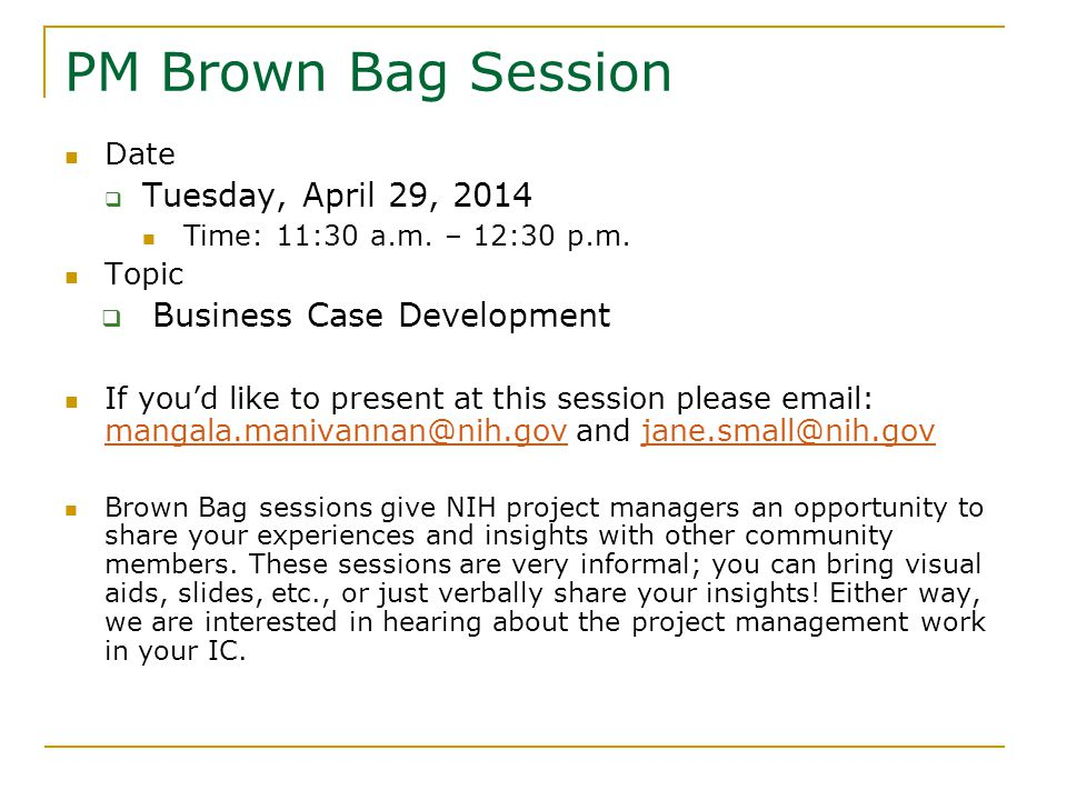 PM Brown Bag Session Date  Tuesday, April 29, 2014 Time: 11:30 a.m.