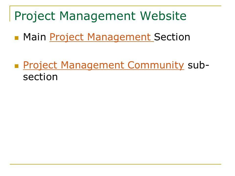 Project Management Website Main Project Management SectionProject Management Project Management Community sub- section Project Management Community