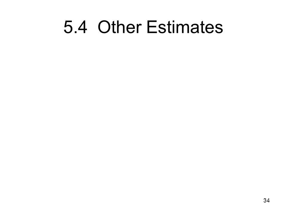 5.4 Other Estimates 34