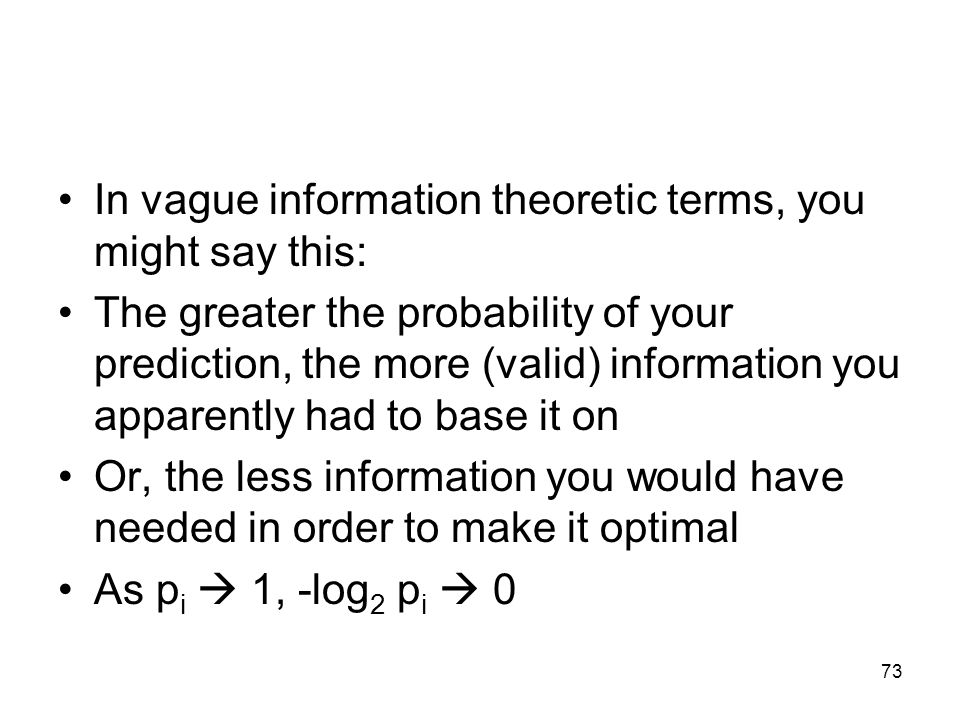 In vague information theoretic terms, you might say this: The greater the probability of your prediction, the more (valid) information you apparently