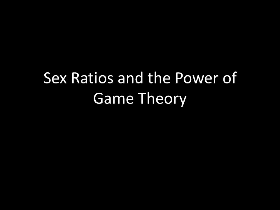 Sex Ratios and the Power of Game Theory