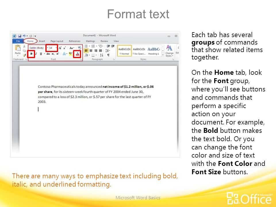 Add some style Microsoft Word Basics The Paragraph and Styles groups, on the Home tab.