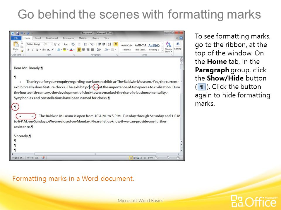 Go behind the scenes with formatting marks Microsoft Word Basics Formatting marks in a Word document.