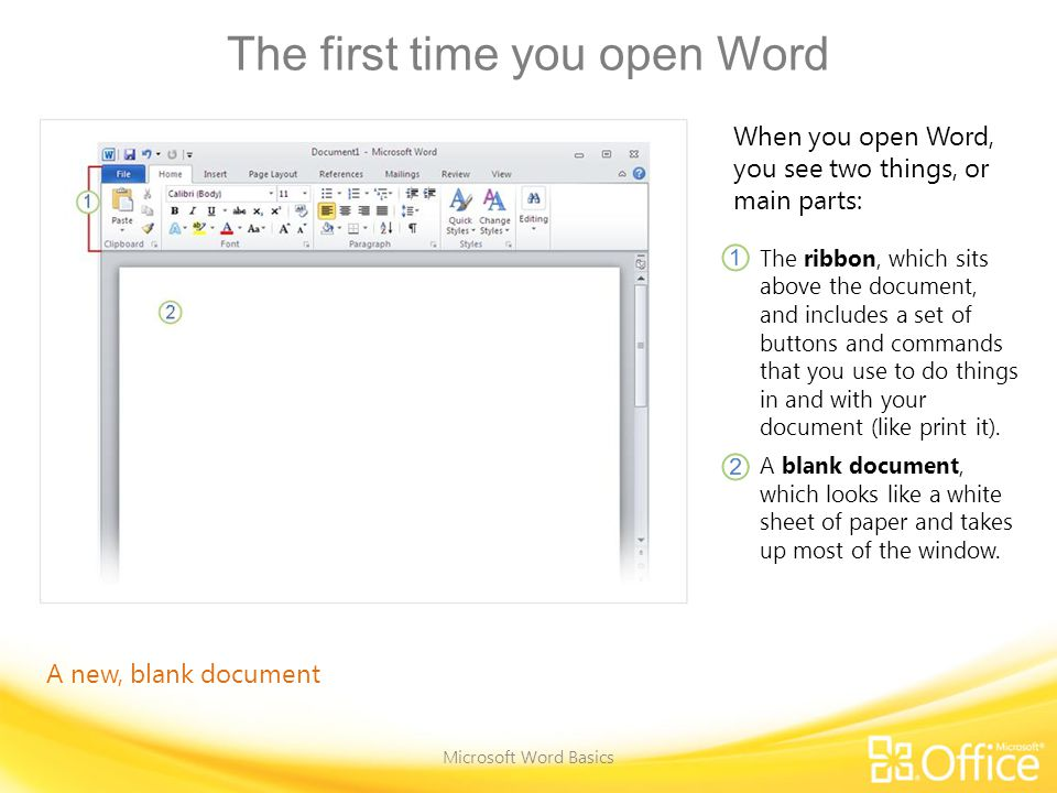 Just start typing Microsoft Word Basics In the document, look for the cursor, which tells you where the content you type will appear on the page.