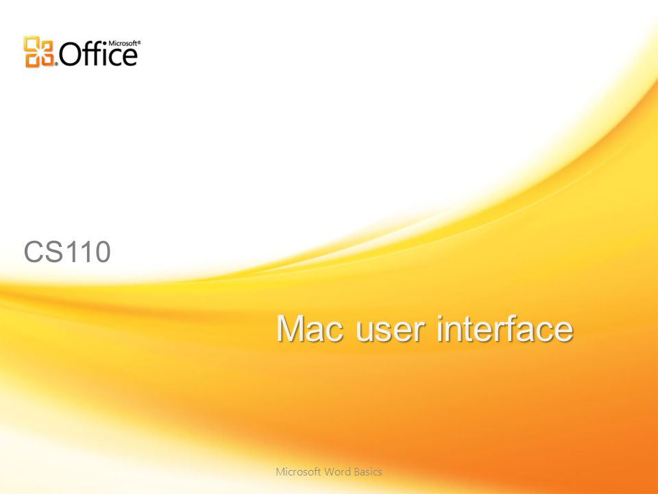 Microsoft Word Basics Mac user interface CS110