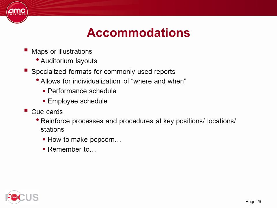 """Page 29 Accommodations  Maps or illustrations Auditorium layouts  Specialized formats for commonly used reports Allows for individualization of """"whe"""