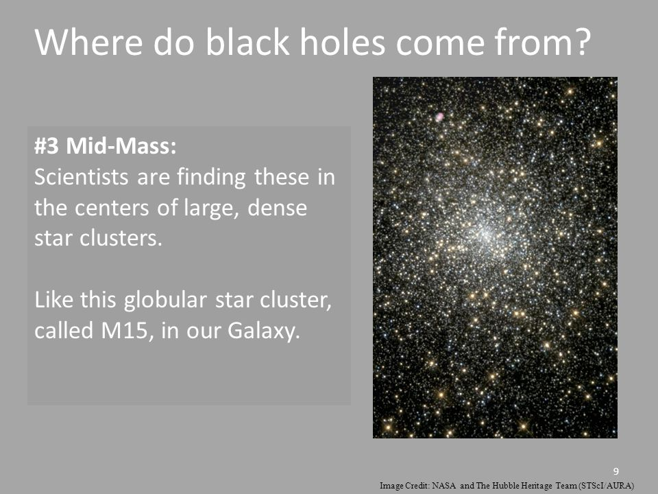 9 #3 Mid-Mass: Scientists are finding these in the centers of large, dense star clusters.