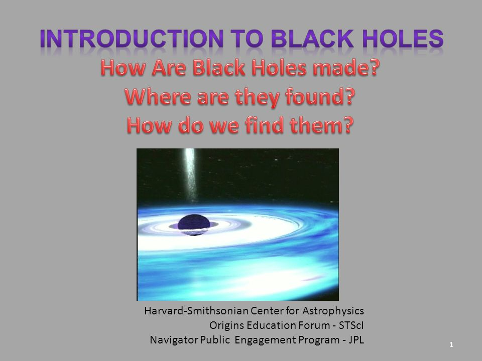 1 Harvard-Smithsonian Center for Astrophysics Origins Education Forum - STScI Navigator Public Engagement Program - JPL