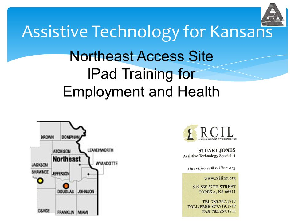 Assistive Technology for Kansans Northeast Access Site IPad Training for Employment and Health