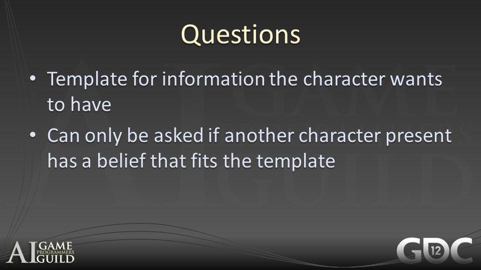 Questions Template for information the character wants to have Template for information the character wants to have Can only be asked if another chara