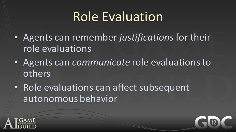 Role Evaluation Agents can remember justifications for their role evaluations Agents can remember justifications for their role evaluations Agents can