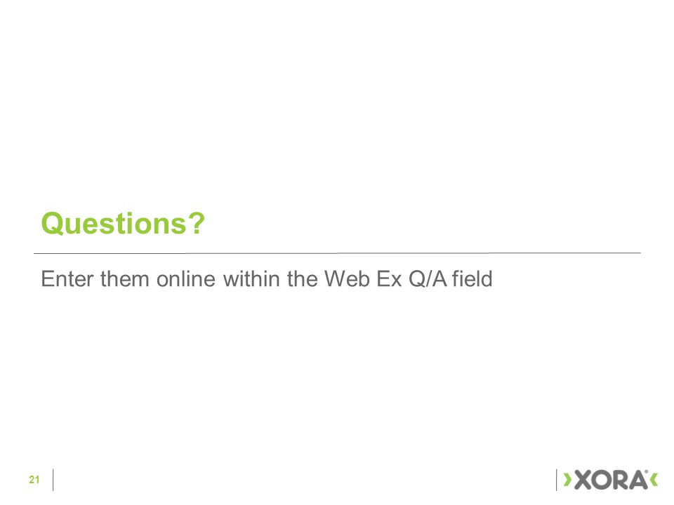 Questions Enter them online within the Web Ex Q/A field 21