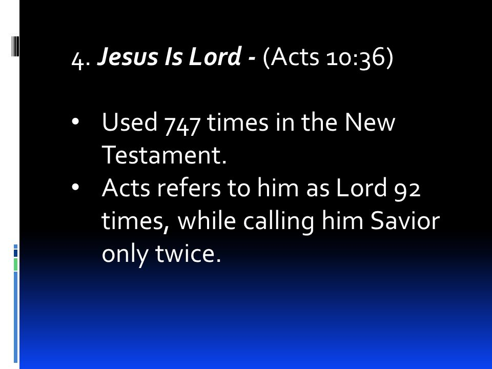 4. Jesus Is Lord - (Acts 10:36) Used 747 times in the New Testament.