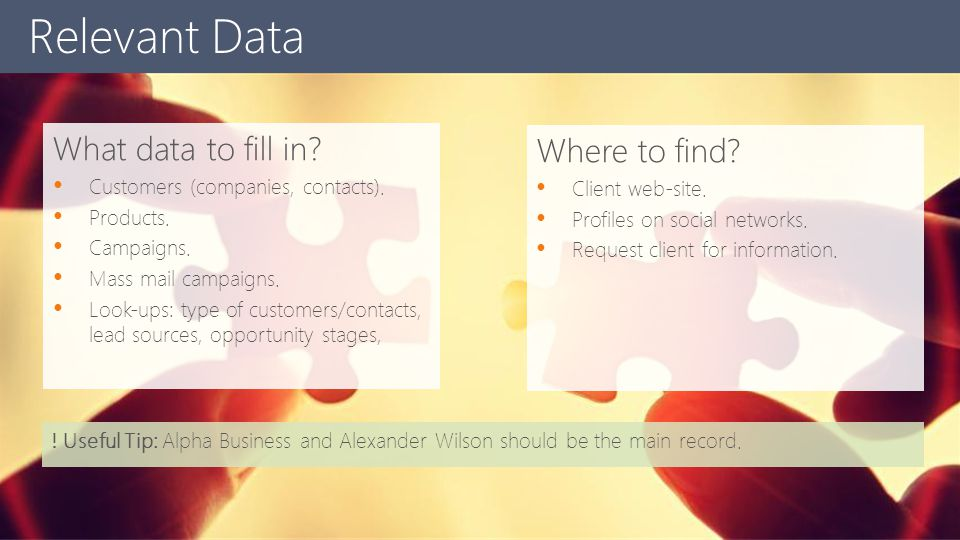 What data to fill in? Customers (companies, contacts). Products. Campaigns. Mass mail campaigns. Look-ups: type of customers/contacts, lead sources, o