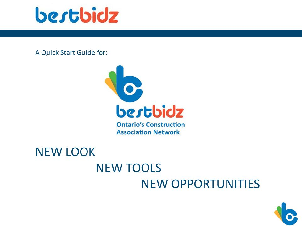 A Quick Start Guide for: NEW LOOK NEW TOOLS NEW OPPORTUNITIES