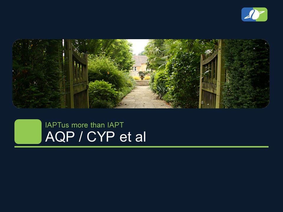 AQP / CYP et al IAPTus more than IAPT