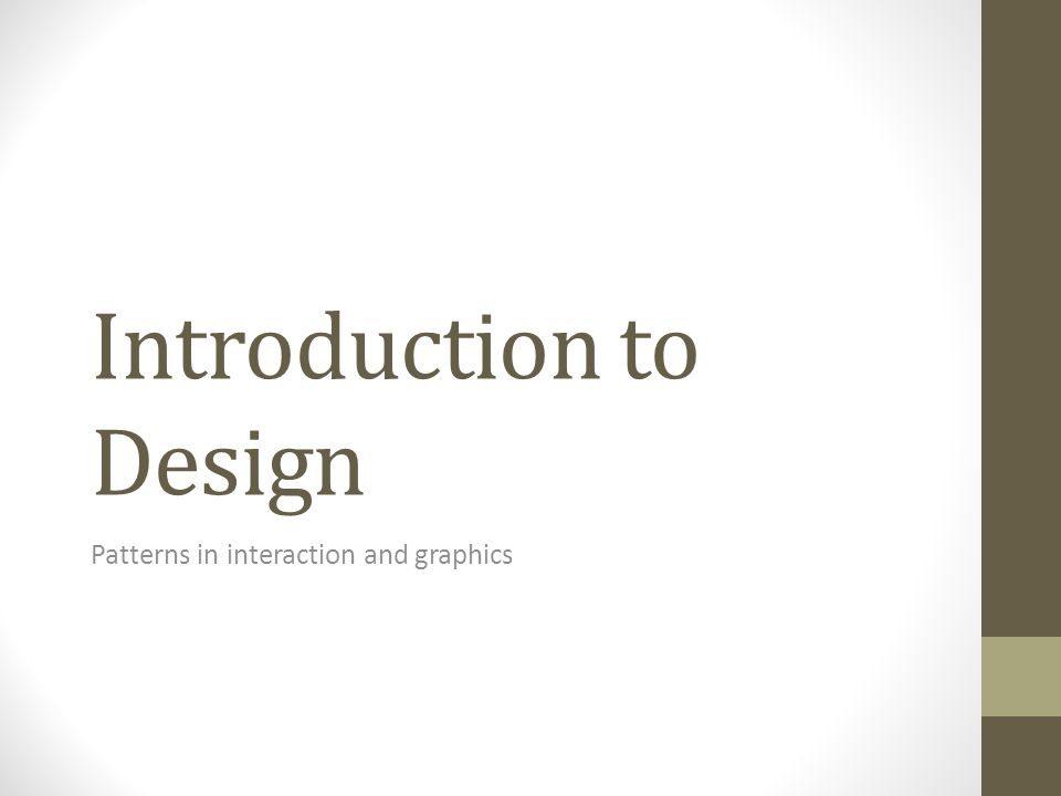 Agenda Common user interaction patterns Major concepts in graphic design Layout Color Typography Application: dark patterns