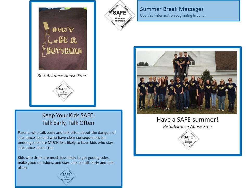 Summer Break Messages Use this information beginning in June