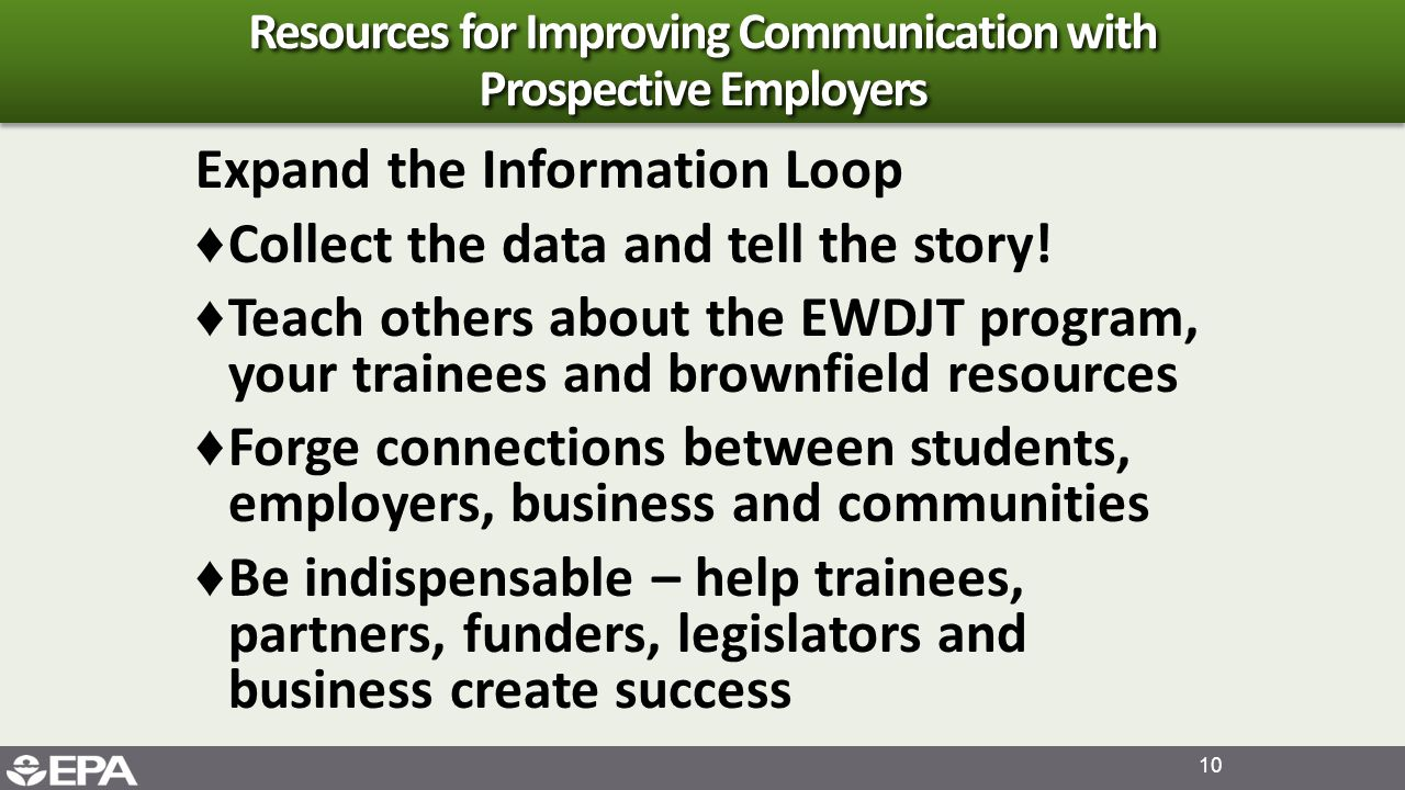 Resources for Improving Communication with Prospective Employers Expand the Information Loop ♦ Collect the data and tell the story.