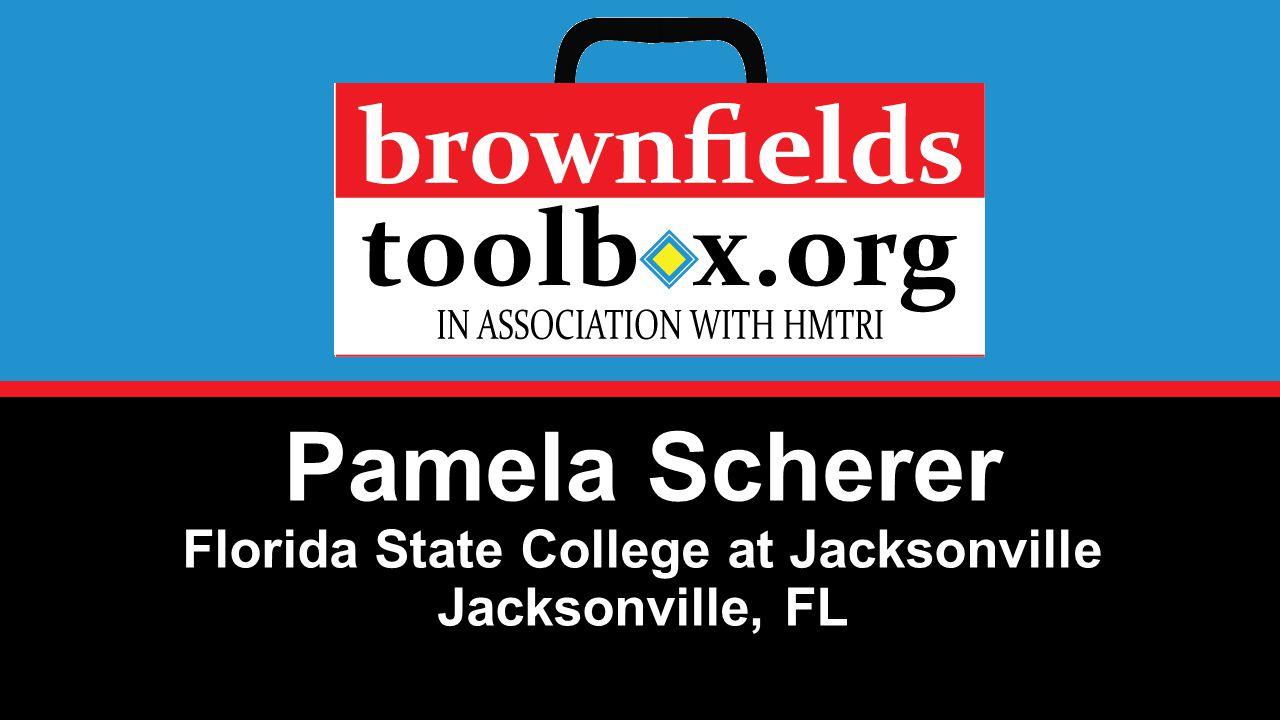 Pamela Scherer Florida State College at Jacksonville Jacksonville, FL