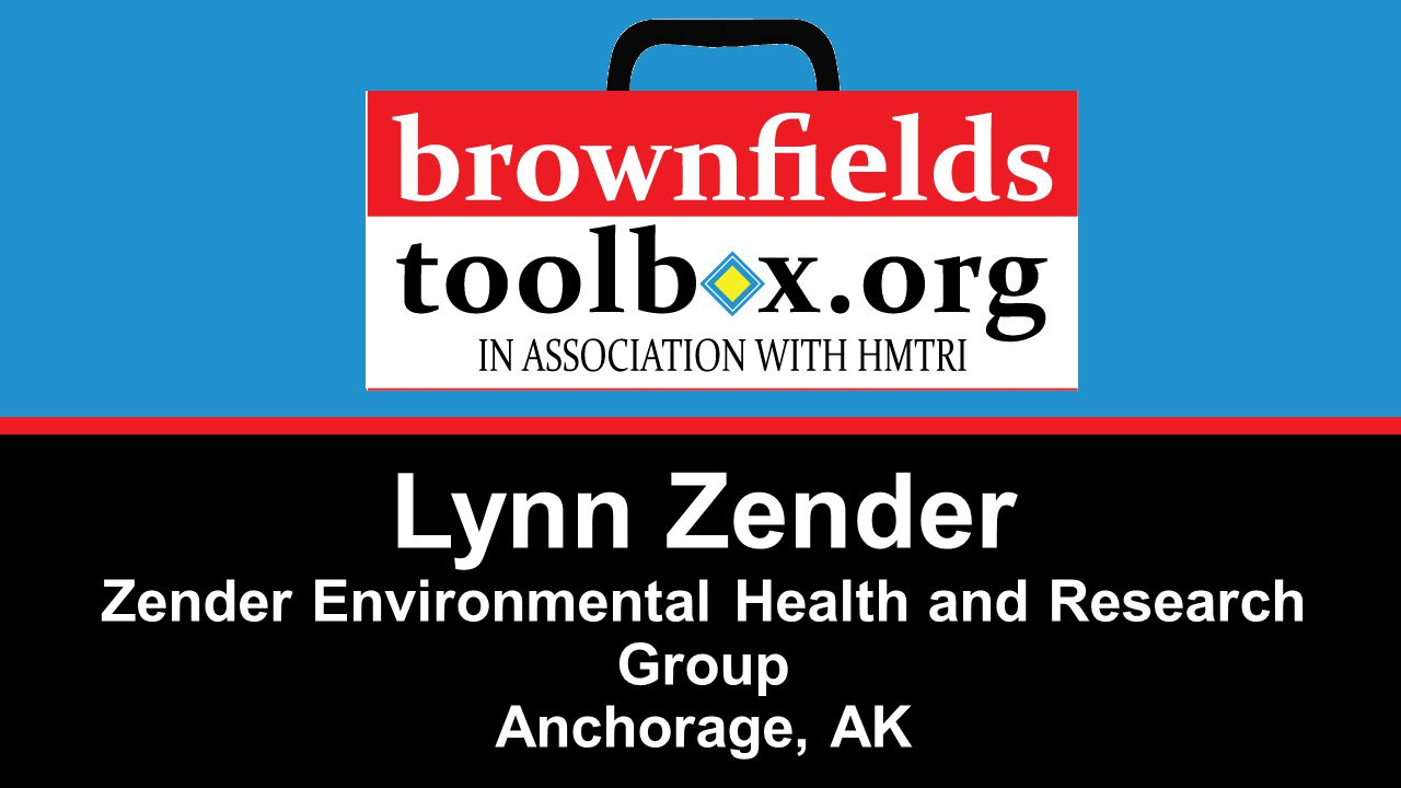 Lynn Zender Zender Environmental Health and Research Group Anchorage, AK