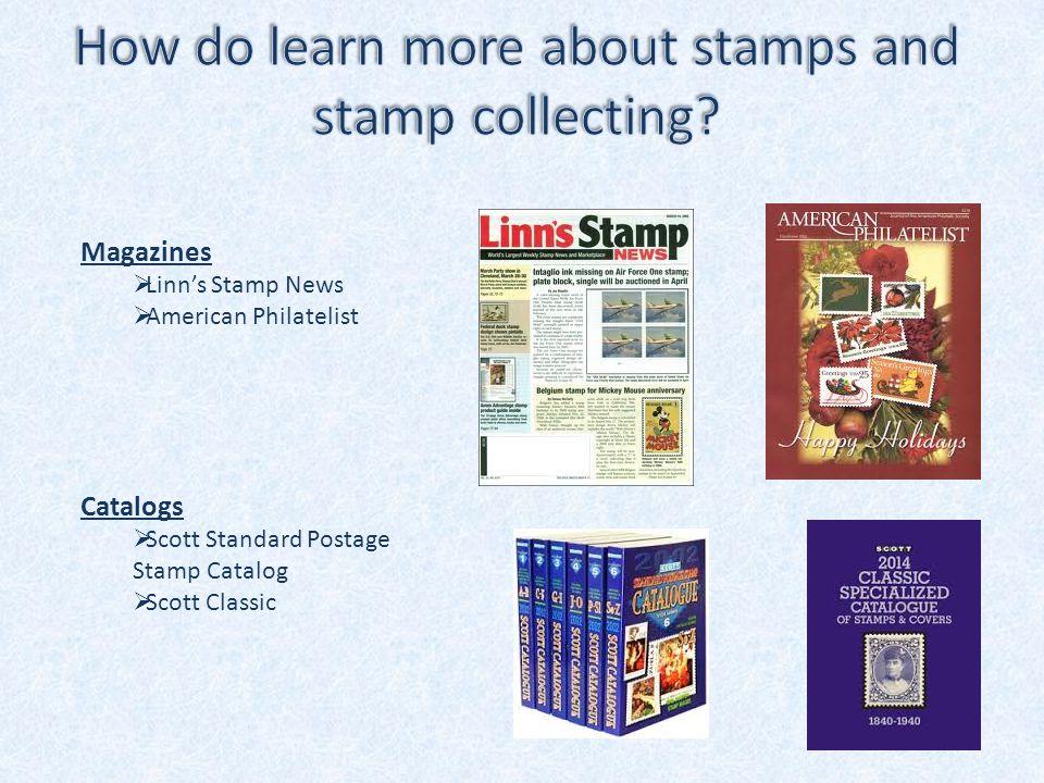 Magazines  Linn's Stamp News  American Philatelist Catalogs  Scott Standard Postage Stamp Catalog  Scott Classic