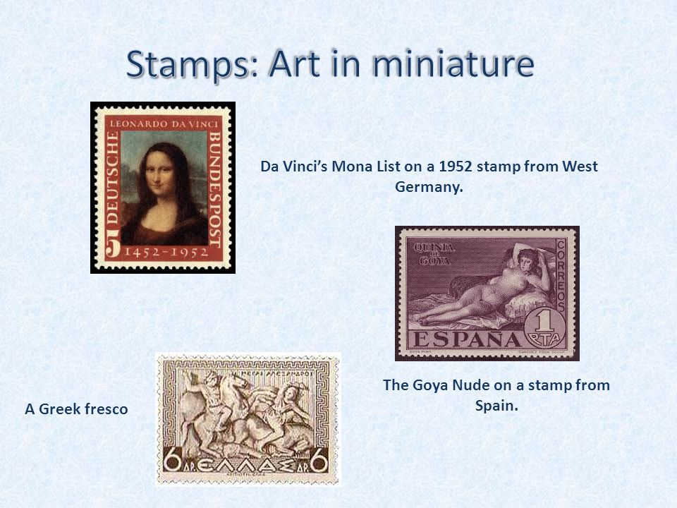 Da Vinci's Mona List on a 1952 stamp from West Germany. The Goya Nude on a stamp from Spain. A Greek fresco