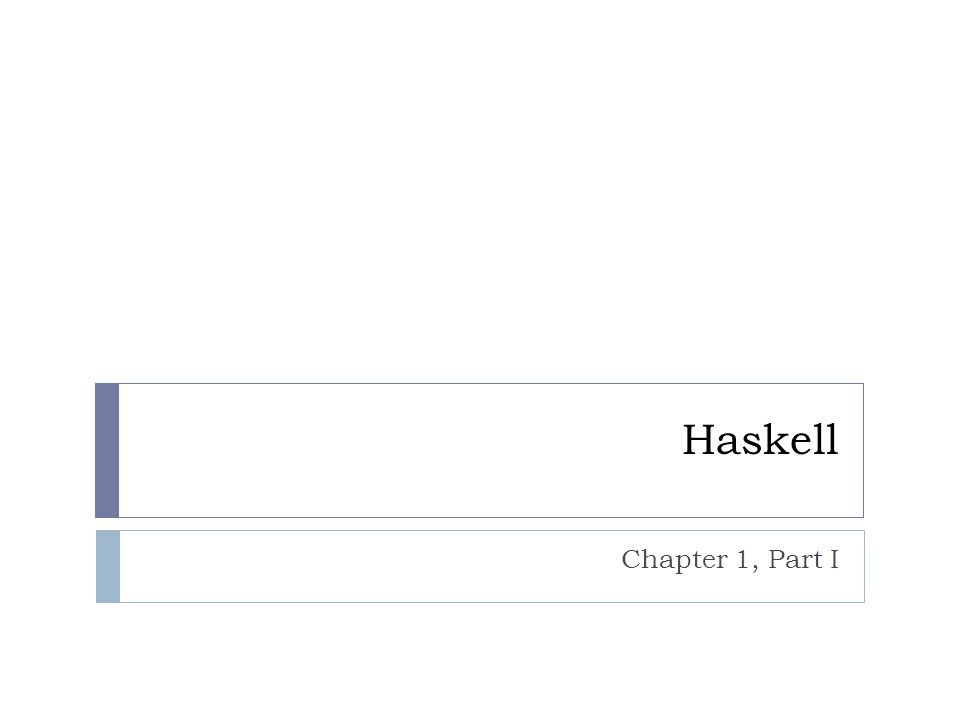 Haskell Chapter 1, Part I